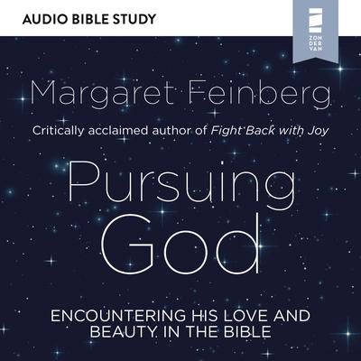 Pursuing God: Audio Bible Studies: Encountering His Love and Beauty in the Bible Audiobook, by Margaret Feinberg