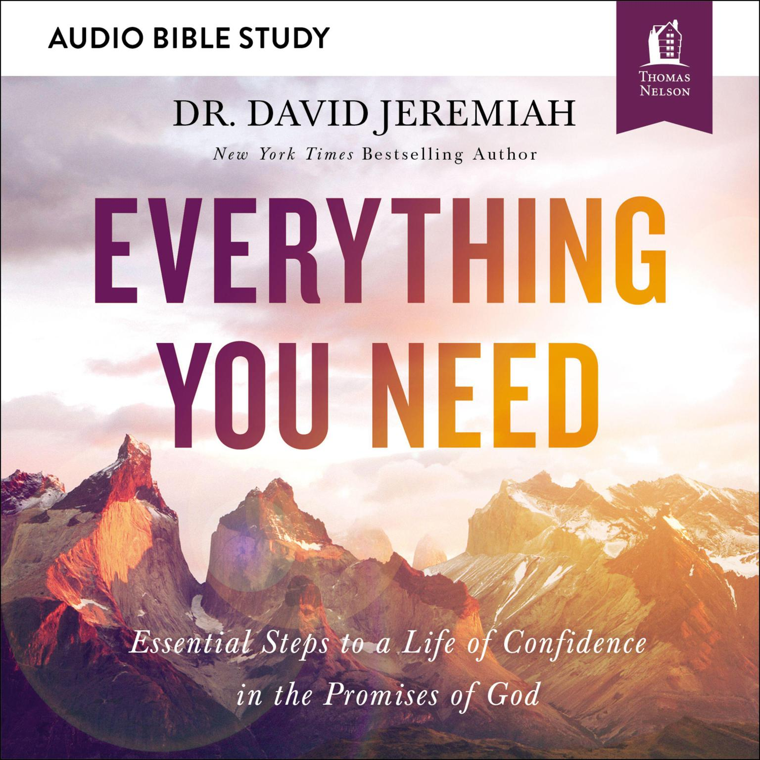 Everything You Need: Audio Bible Studies: Essential Steps to a Life of Confidence in the Promises of God Audiobook, by David Jeremiah