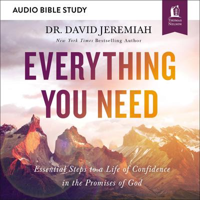 Everything You Need: Audio Bible Studies: Essential Steps to a Life of Confidence in the Promises of God Audiobook, by