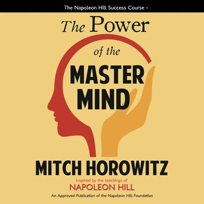 The Power of the Master Mind Audiobook, by Mitch Horowitz