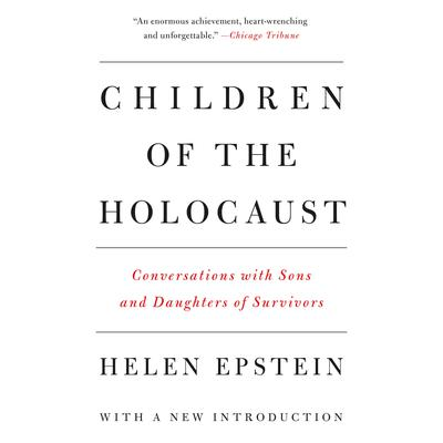 Children of the Holocaust: Conversations with Sons and Daughters of Survivors Audiobook, by