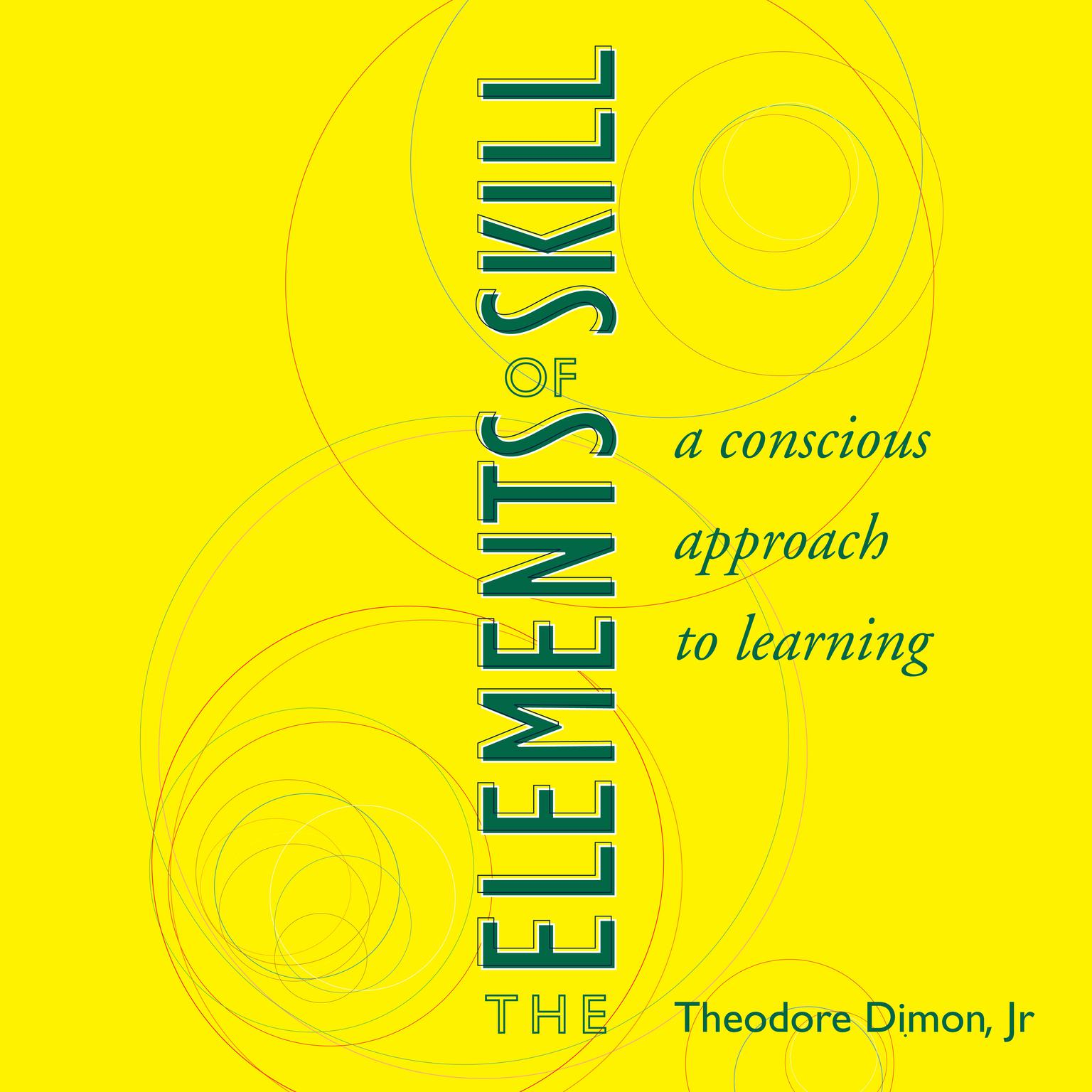 Printable The Elements of Skill: A Conscious Approach to Learning Audiobook Cover Art