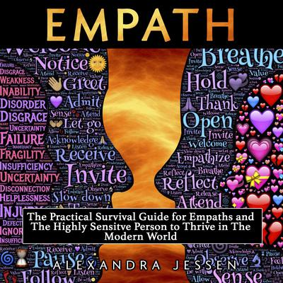 Empath: The Practical Survival Guide for Empaths and the Highly Sensitive Person to Thrive in the Modern World Audiobook, by