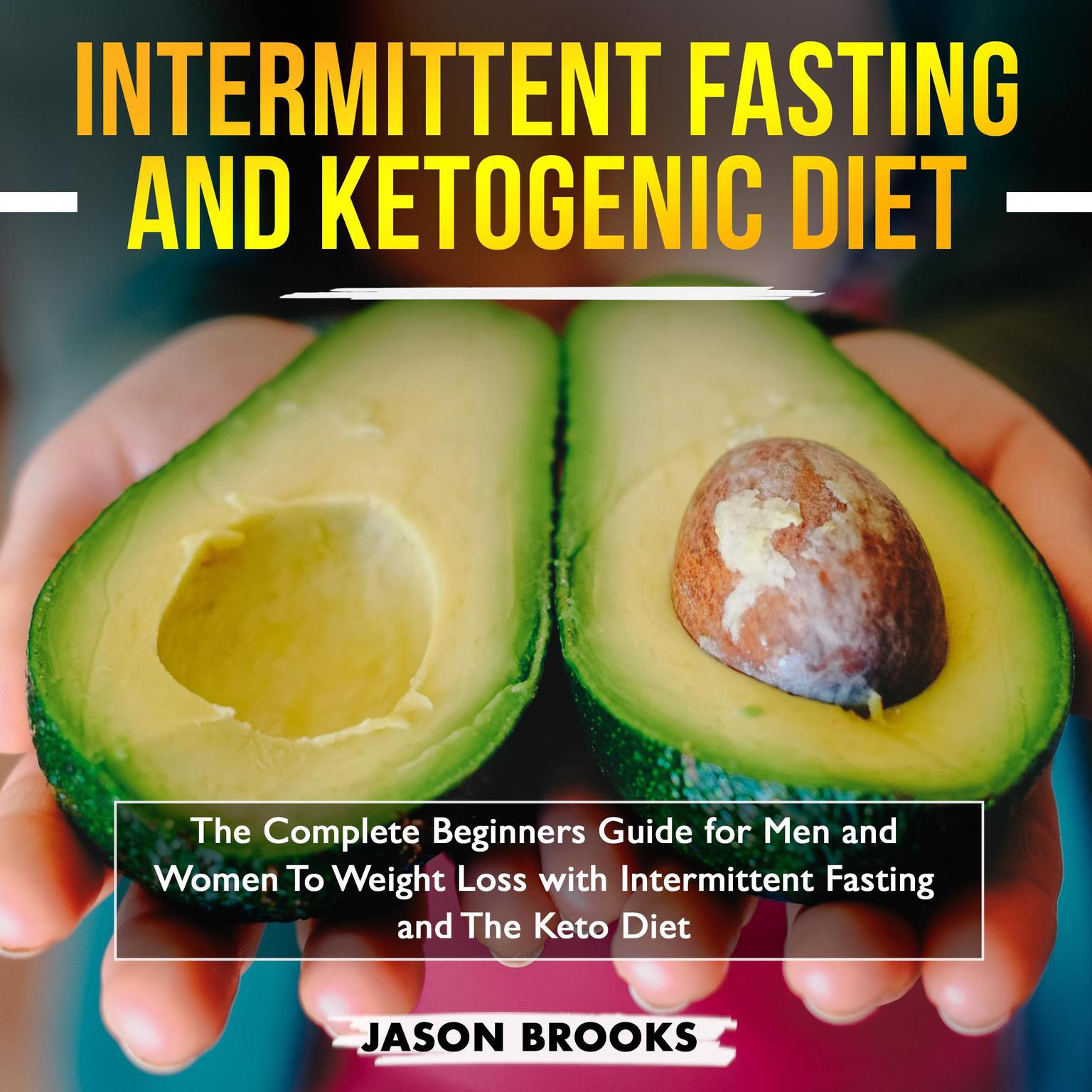 Intermittent Fasting and Ketogenic Diet Bible: The Complete Beginners Guide for Men and Women to Weight Loss with Intermittent Fasting and the Keto Diet Audiobook, by Amanda Davis