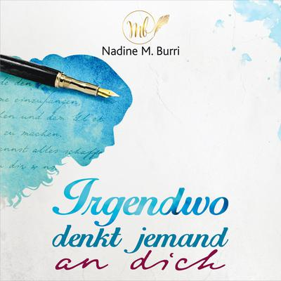 Irgendwo denkt jemand an dich - Hörbuch Audiobook, by Nadine M. Burri