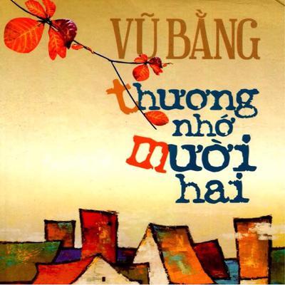 Thuong Nho 12 Audiobook, by Vu Bang