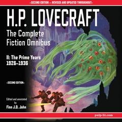 H.P. Lovecraft: The Complete Fiction Omnibus II: The Prime Years 1926-1936: The Prime Years 1926-1936 Audiobook, by H. P. Lovecraft