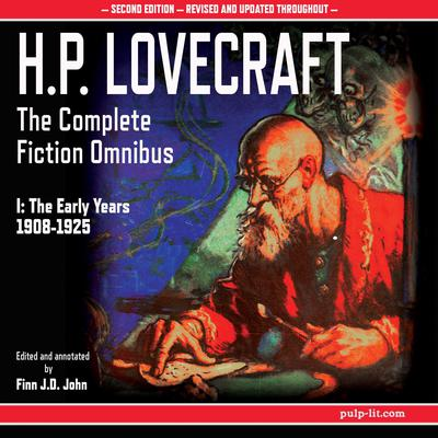 H.P. Lovecraft: The Complete Fiction Omnibus Collection I: The Early Years 1908-1925 Audiobook, by H. P. Lovecraft