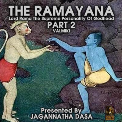 The Ramayana Lord Rama The Supreme Personality Of Godhead - Part 2 (Abridged) Audiobook, by Valmiki