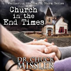 Church in the End Times Audiobook, by Chuck Missler