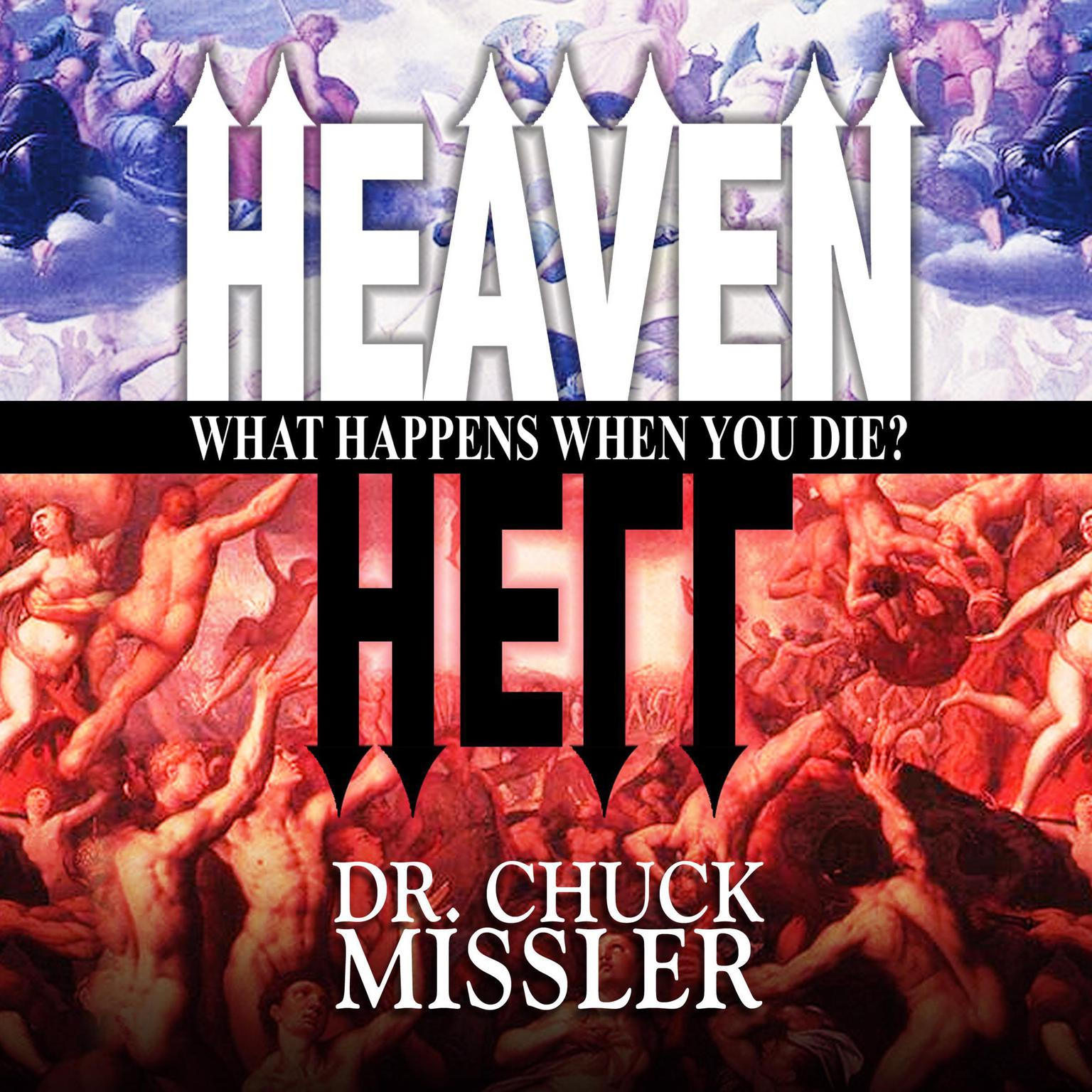 Heaven and Hell: What Happens When You Die? Audiobook, by Chuck Missler