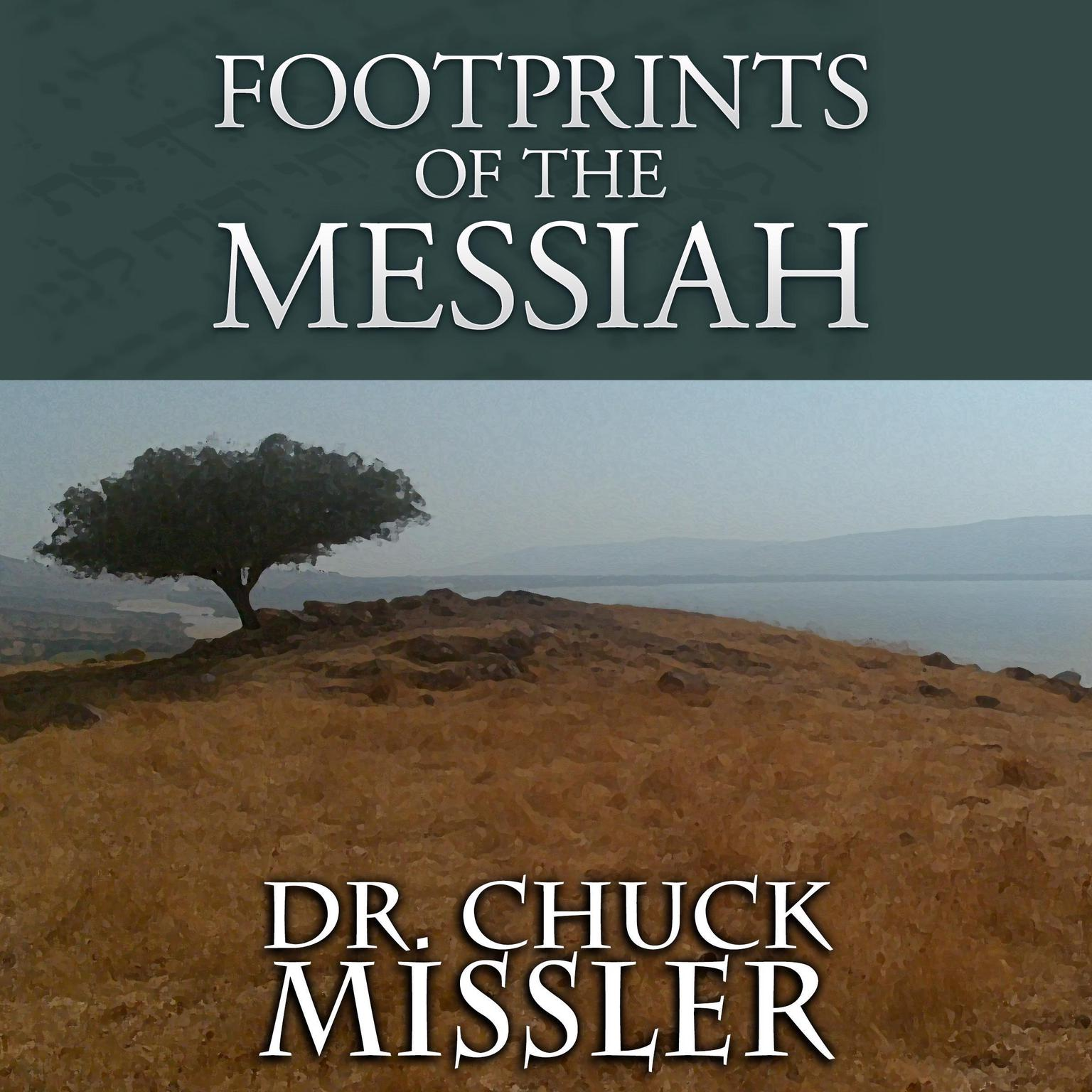 Footprints of the Messiah Audiobook, by Chuck Missler
