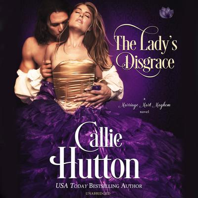 The Lady's Disgrace: A Marriage Mart Mayhem Novel Audiobook, by