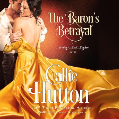 The Baron's Betrayal: A Marriage Mart Mayhem Novel Audiobook, by