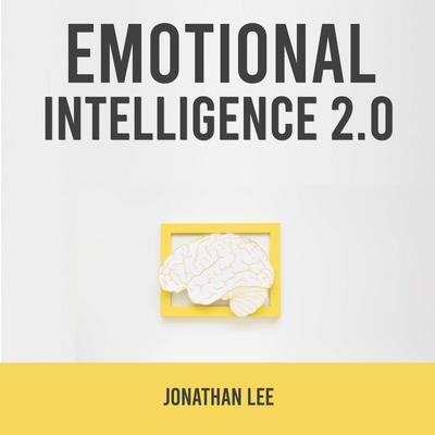 Emotional Intelligence 2.0 Audiobook, by Jonathan Lee