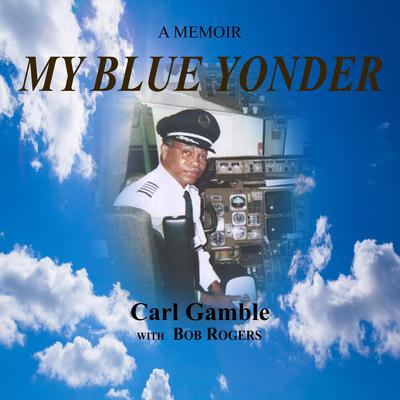 My Blue Yonder Audiobook, by Carl Gamble