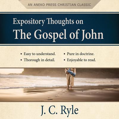 Expository Thoughts on the Gospel of John Audiobook, by J. C. Ryle