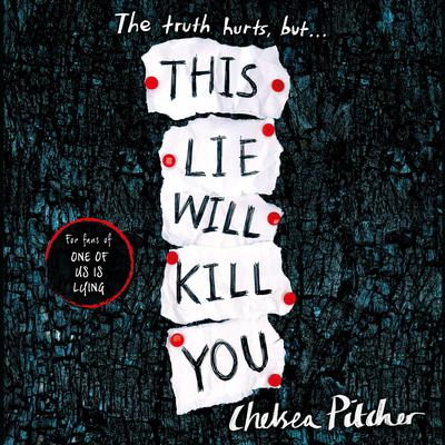 This Lie Will Kill You Audiobook, by Chelsea Pitcher