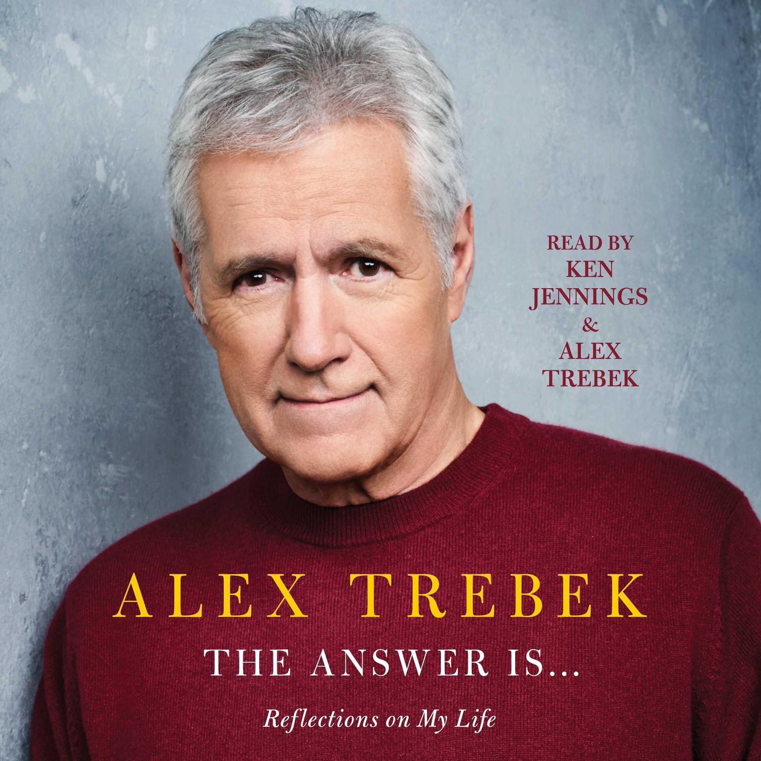 The Answer Is . . .: Reflections on My Life Audiobook, by Alex Trebek