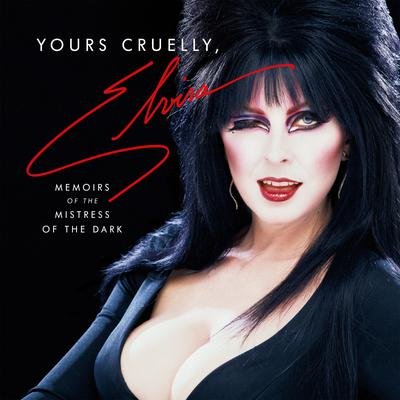 Yours Cruelly, Elvira: Memoirs of the Mistress of the Dark Audiobook, by Cassandra Peterson