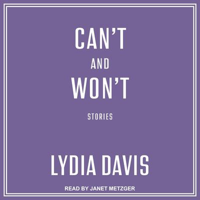 Cant and Wont: Stories Audiobook, by Lydia Davis