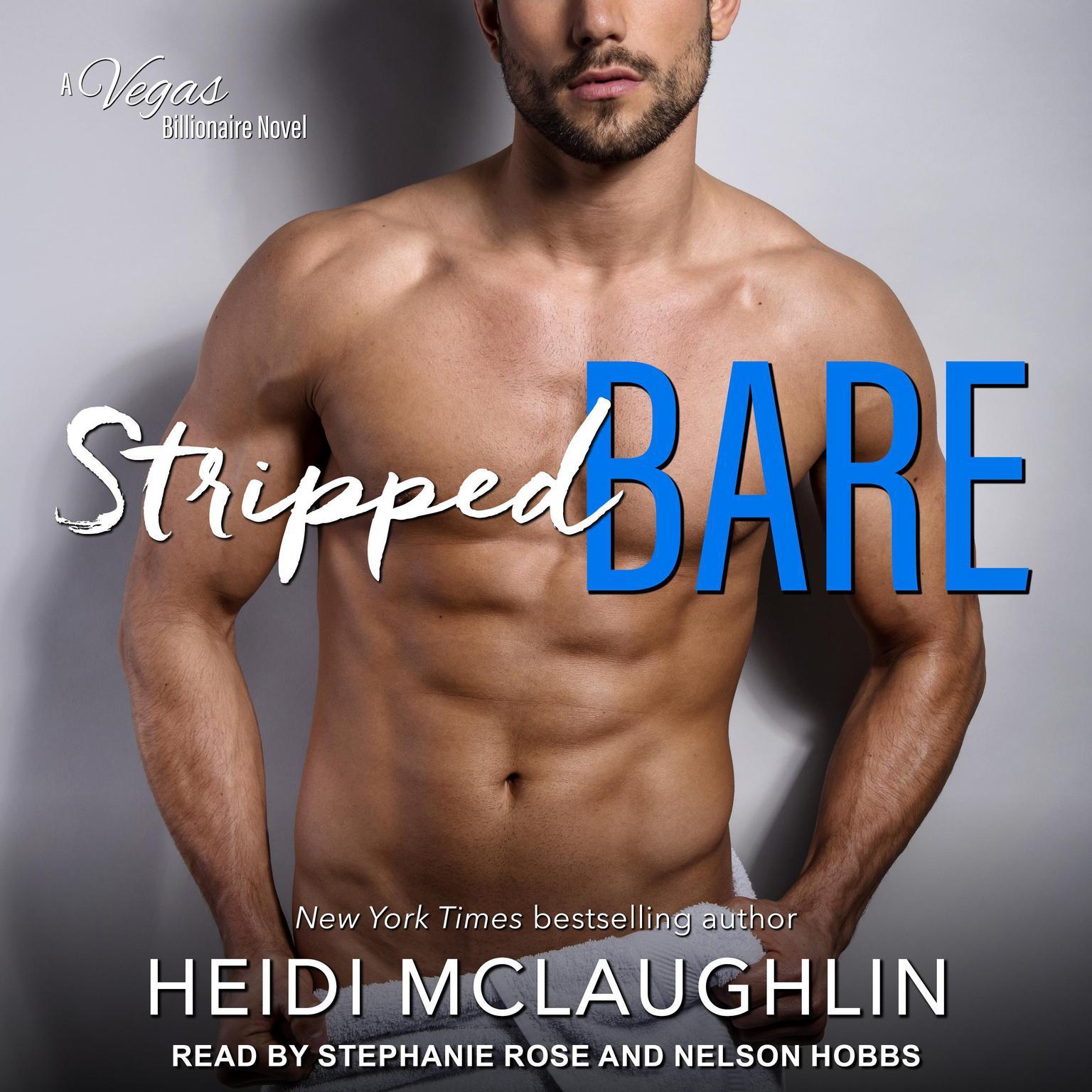 Stripped Bare: A Vegas Billionaire Novel Audiobook, by Heidi McLaughlin