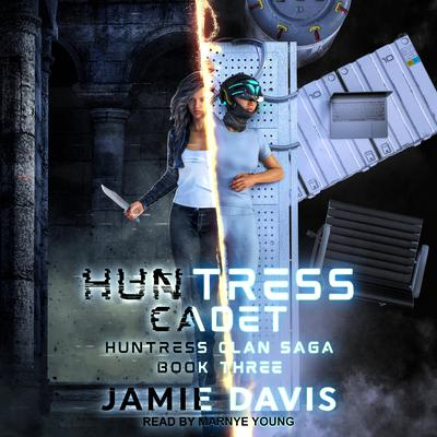 Huntress Cadet Audiobook, by Michael Anderle