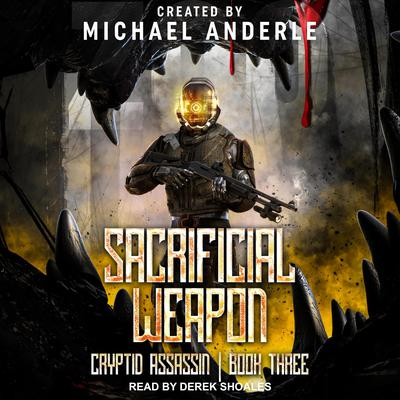 Sacrificial Weapon Audiobook, by Michael Anderle