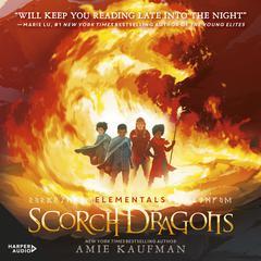 Scorch Dragons (Elementals, #2) Audiobook, by Amie Kaufman