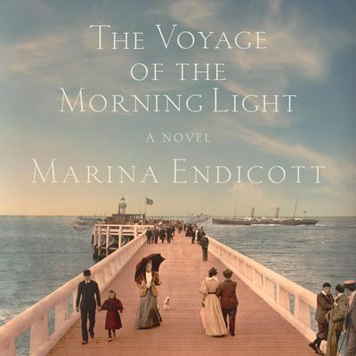 The Voyage of the Morning Light: A Novel Audiobook, by Marina Endicott