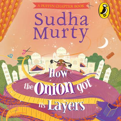 How the Onion Got Its Layers Audiobook, by Sudha Murty