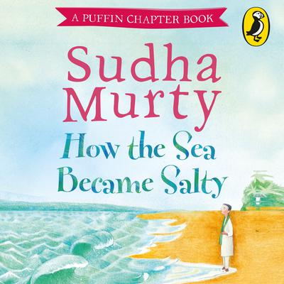 How the Sea Became Salty Audiobook, by Sudha Murty