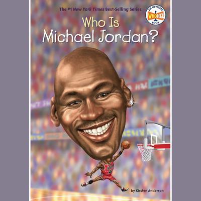 Who Is Michael Jordan? Audiobook, by Kirsten Anderson