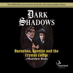 Barnabas, Quentin and the Crystal Coffin Audiobook, by Marilyn Ross