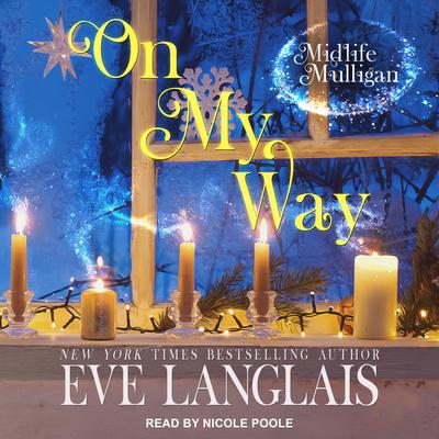 On My Way: A Paranormal Women's Fiction Novel Audiobook, by Eve Langlais