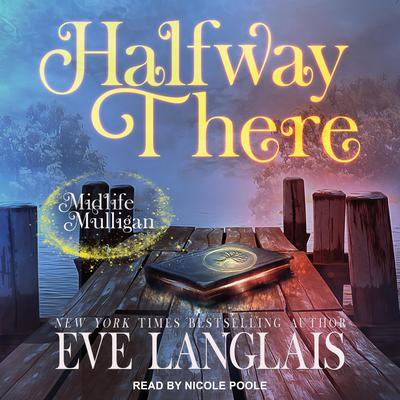 Halfway There: A Paranormal Women's Fiction Novel Audiobook, by Eve Langlais
