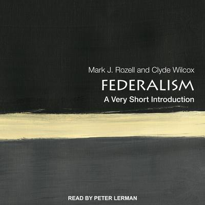 Federalism: A Very Short Introduction Audiobook, by Mark J. Rozell