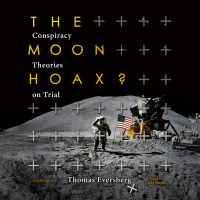 The Moon Hoax?: Conspiracy Theories on Trial Audiobook, by