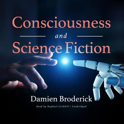 Consciousness and Science Fiction Audiobook, by