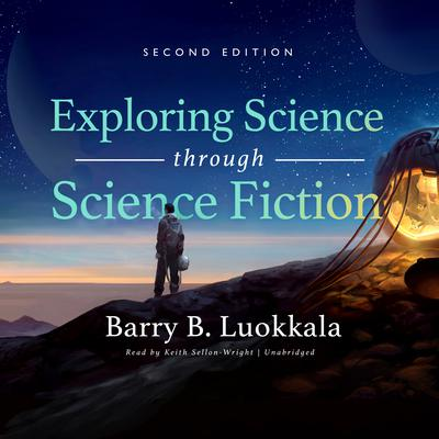 Exploring Science through Science Fiction, Second Edition Audiobook, by