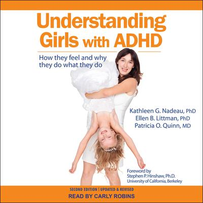 Understanding Girls with ADHD: How They Feel and Why They Do What They Do Audiobook, by Ellen B. Littman