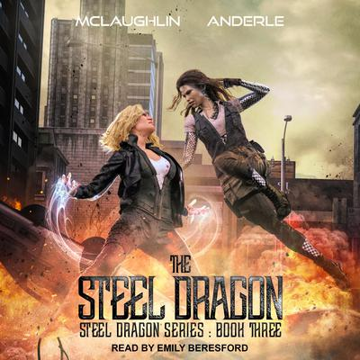 Steel Dragon 3 Audiobook, by Michael Anderle