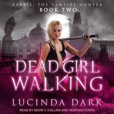 Dead Girl Walking Audiobook, by Lucinda Dark
