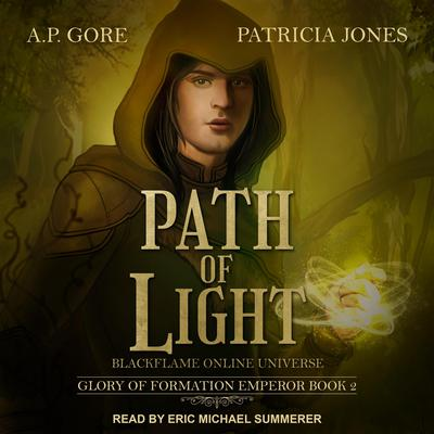 Path of Light: BlackFlame Online Universe Audiobook, by A.P. Gore