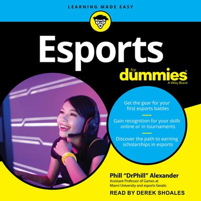Esports For Dummies Audiobook, by Phill Alexander