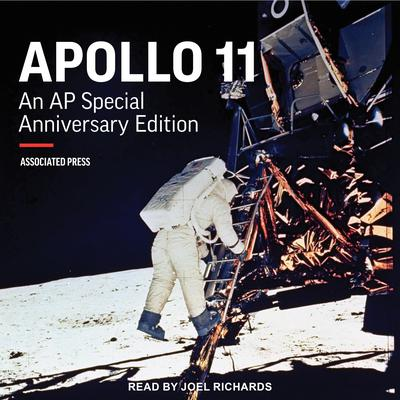 Apollo 11: An AP Special Anniversary Edition Audiobook, by