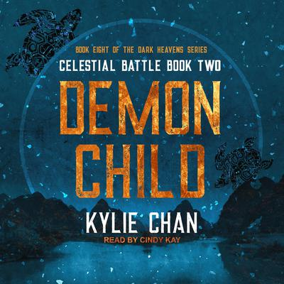 Demon Child: Celestial Battle: Book Two Audiobook, by
