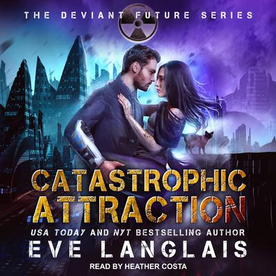 Catastrophic Attraction Audiobook, by Eve Langlais