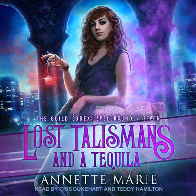 Lost Talismans and a Tequila Audiobook, by