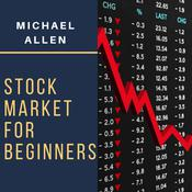 Stock Market for Beginners  Audiobook, by Michael Allen